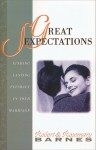 Great Sexpectations: Finding Lasting Intimacy in Your Marriage - Robert G. Barnes