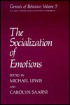 The Socialization Of Emotions - Michael D. Lewis