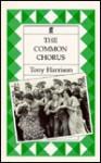 The Common Chorus: A Version of Aristophanes' Lysistrata - Tony Harrison