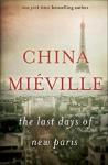 The Last Days of New Paris - China Miéville