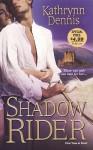 A Shadow Rider - Kathrynn Dennis