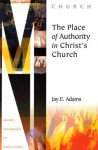 The Place of Authority in Christ's Church - Jay E. Adams