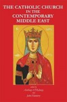 The Catholic Church in the Contemporary Middle East: Studies for the Synod for the Middle East - Anthony O'Mahony, John Flannery