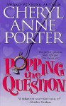 Popping the Question - Cheryl Anne Porter