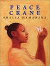Peace Crane - Sheila Hamanaka