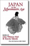 Japan In The Muromachi Age (Cornell East Asia, No. 109) (Cornell East Asia Series) (Cornell East Asia Series) - John Whitney Hall, Toyoda Takeshi, H. Paul Varley