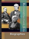 Reconstruction Era: Biographies Edition 1. (U X L Reconstruction Era Reference Library) - Roger Matuz, Lawrence W. Baker