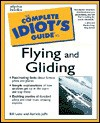 The Complete Idiot's Guide to Flying and Gliding - Azriela Jaffe, Azriela Jaffe