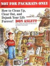 Not for Packrats Only: How to Clean Up, Clear Out, and Live Clutter-Free Forever - Don Aslett