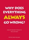 Why Does Everything Always Go Wrong?: And Other Bad Thoughts You Can Beat - Chris Williams