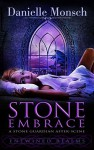 Stone Embrace: A Stone Guardian After-Scene - Danielle Monsch