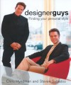 Designerguys: Finding Your Personal Style - Chris Hyndman, Steven Sabados, Crhis Hyndman