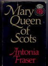 Mary Queen of Scotts - Antonia Fraser