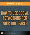 How to Use Social Networking for Your Job Search - Martha Finney