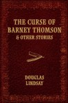 The Curse of Barney Thomson & Other Stories - Douglas Lindsay