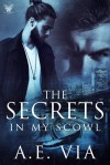 The Secrets in My Scowl - A.E. Via, Tina Adamski, Jay Aheer