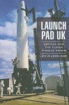 Launch Pad UK: Britain and the Cuban Missile Crisis - Jim Wilson