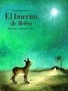 El Burrito de Belen: Un Cuento de Navidad - Gerda Marie Scheidl, Bernadette Watts, Alis Alejandro