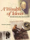 A Wealth of Ideas: Revelations from the Hoover Institution Archives - Bertrand M. Patenaude