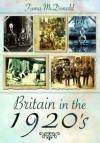 Britain in the 1920s. Fiona McDonald - Fiona McDonald