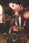 By Right of Arms - Robyn Carr