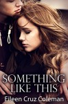 Something Like This (Secrets Series Book 1) - Eileen Cruz Coleman
