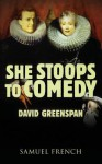 She Stoops to Comedy - David Greenspan