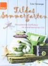 Tildas Sommergarten: Bezaubernde Stoffideen im skandinavischen Stil - Tone Finnanger, Maike Dörries