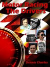 Motor Racing: The Drivers - Dennis Charles