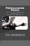 Proclaiming Peace: Collected Pacifist Writings: Volume Two: Sermons and Blog Posts - Ted Grimsrud