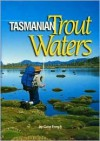 Tasmanian Trout Waters - Greg French
