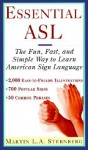 Essential ASL: The Fun, Fast, and Simple Way to Learn American Sign Language - Martin L.A. Sternberg