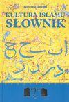 Kultura islamu : słownik - Janusz Danecki