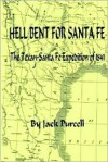 Hell Bent for Santa Fe: The Texan-Santa Fe Expedition of 1841 - Jack Purcell