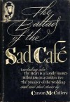 The Ballad of the Sad Café and Other Short Stories - Carson McCullers