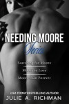 The Needing Moore Series Trilogy: Searching for Moore, Moore to Lose, & Moore than Forever - Julie A. Richman