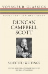 Duncan Campbell Scott: Selected Writings - Scott Duncan Campbell, Michael Gnarowski