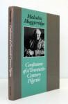 Confessions of a Twentieth Century Pilgrim - Malcolm Muggeridge, Malcolm Muggreidge