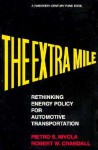 The Extra Mile: Rethinking Energy Policy for Automotive Transportation - Pietro S. Nivola, Robert W. Crandall