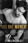 This One Moment (Pushing Limits #1) - Stina Lindenblatt