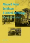 Alison & Peter Smithson: A Critical Anthology - Max Risselada, Alison Smithson, Peter Smithson
