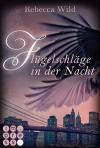 Flügelschläge in der Nacht - Rebecca Wild