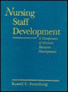 Nursing Staff Development: A Component of Human Resource Development - Russell C. Swansburg