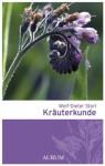 Kräuterkunde (German Edition) - Wolf-Dieter Storl