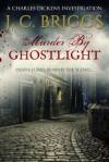 Murder By Ghostlight - J. C Briggs