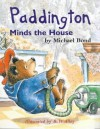 Paddington Minds the House (Paddington Library) - Michael Bond, R.W. Alley