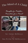 The Mind of a Child: Thoughts of a Predator, Prevention for a Parent - Stephen McDonald