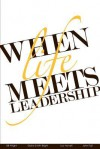 When Life Meets Leadership - Bill Wright, Elaine Smith-Bright, Lou Howell