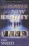 The Power of a New Identity - Dan Sneed, Jack W. Hayford
