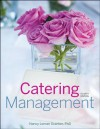 Catering Management, 4th Edition - Nancy Loman Scanlon